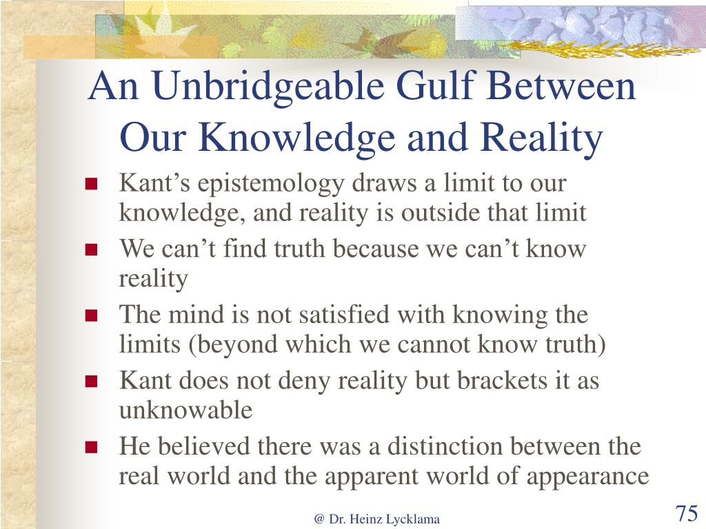 An Unbridgeable Gulf Between Our Knowledge and Reality