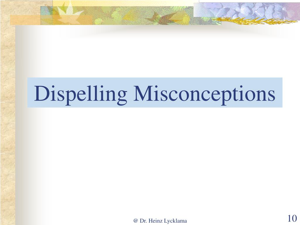Dispelling Misconceptions