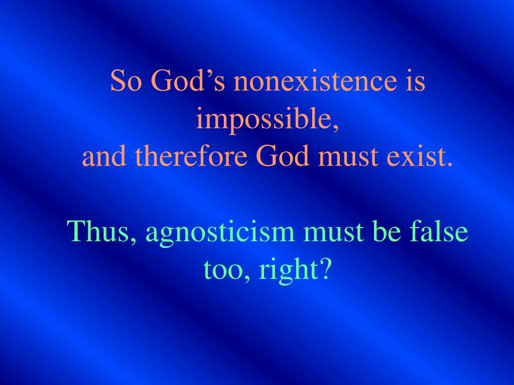 So God's nonexistence is impossible,