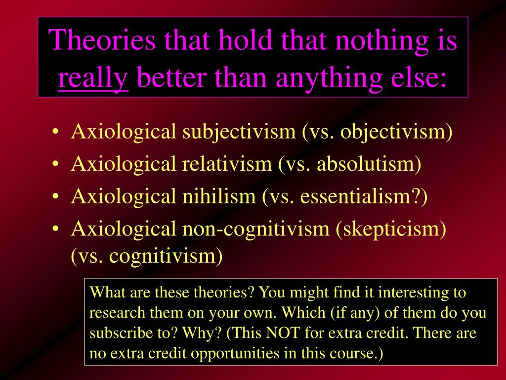 Theories that hold that nothing is