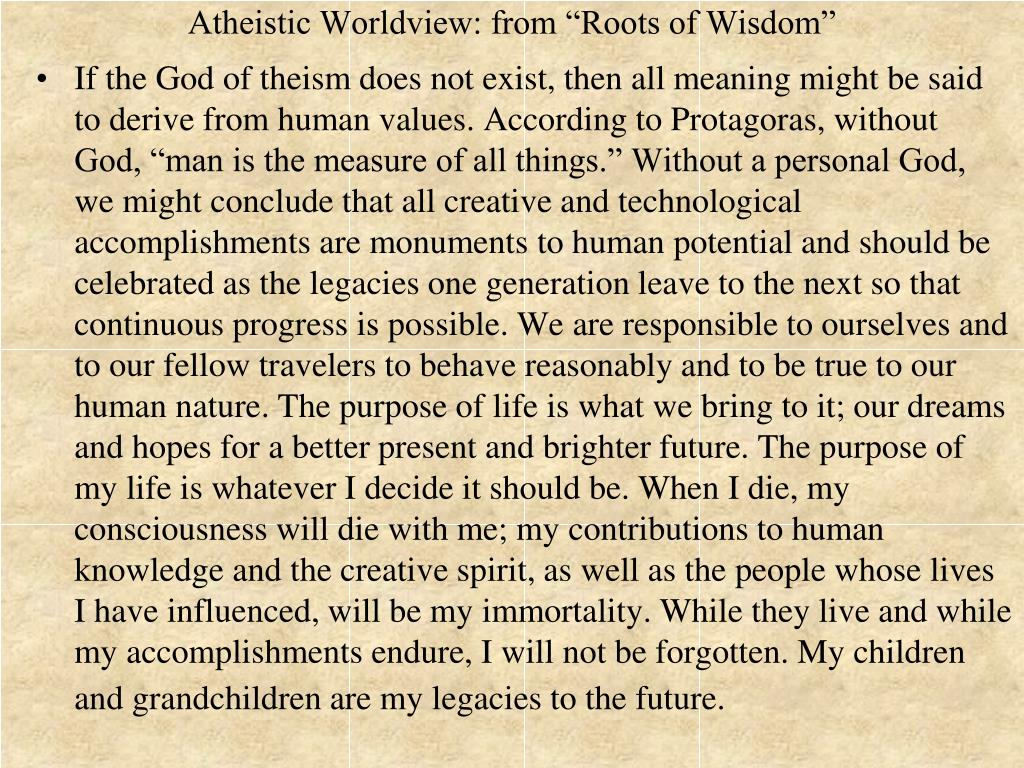 "Atheistic Worldview: from ""Roots of Wisdom"""