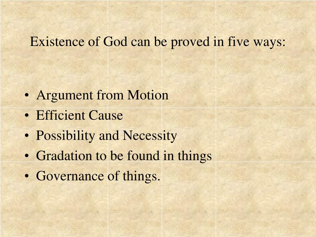 Existence of God can be proved in five ways: