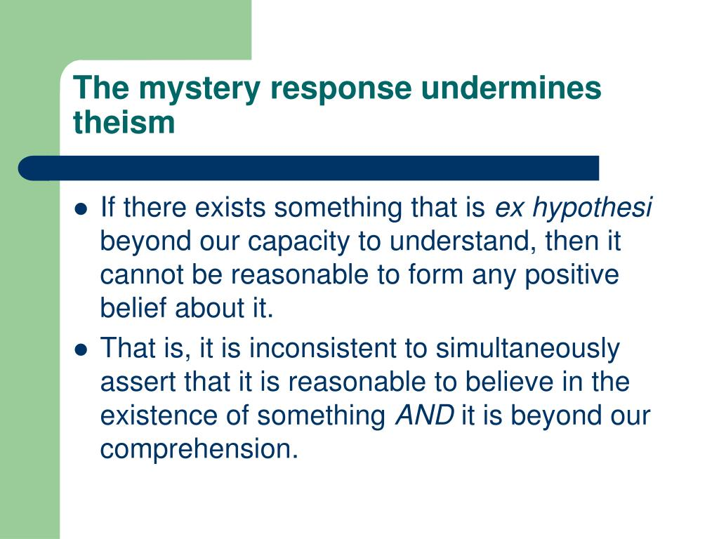 The mystery response undermines theism