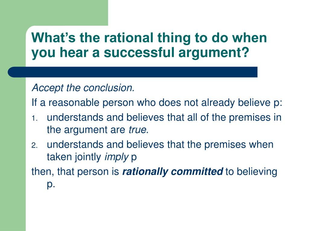 What's the rational thing to do when you hear a successful argument?