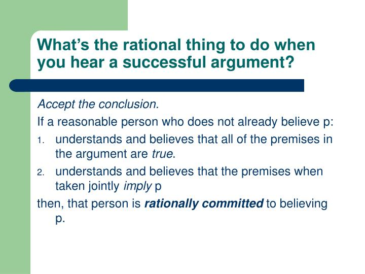 What s the rational thing to do when you hear a successful argument