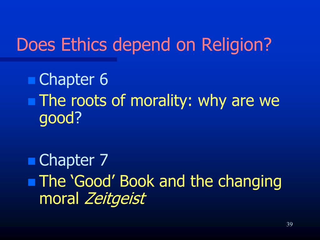 Does Ethics depend on Religion?