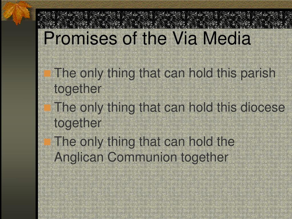 Promises of the Via Media