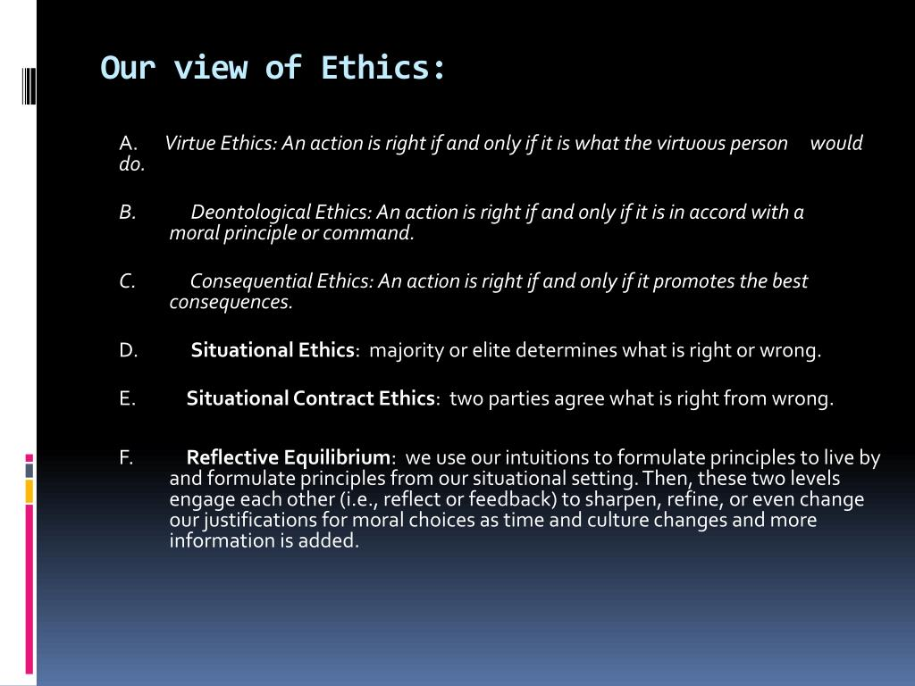 Our view of Ethics: