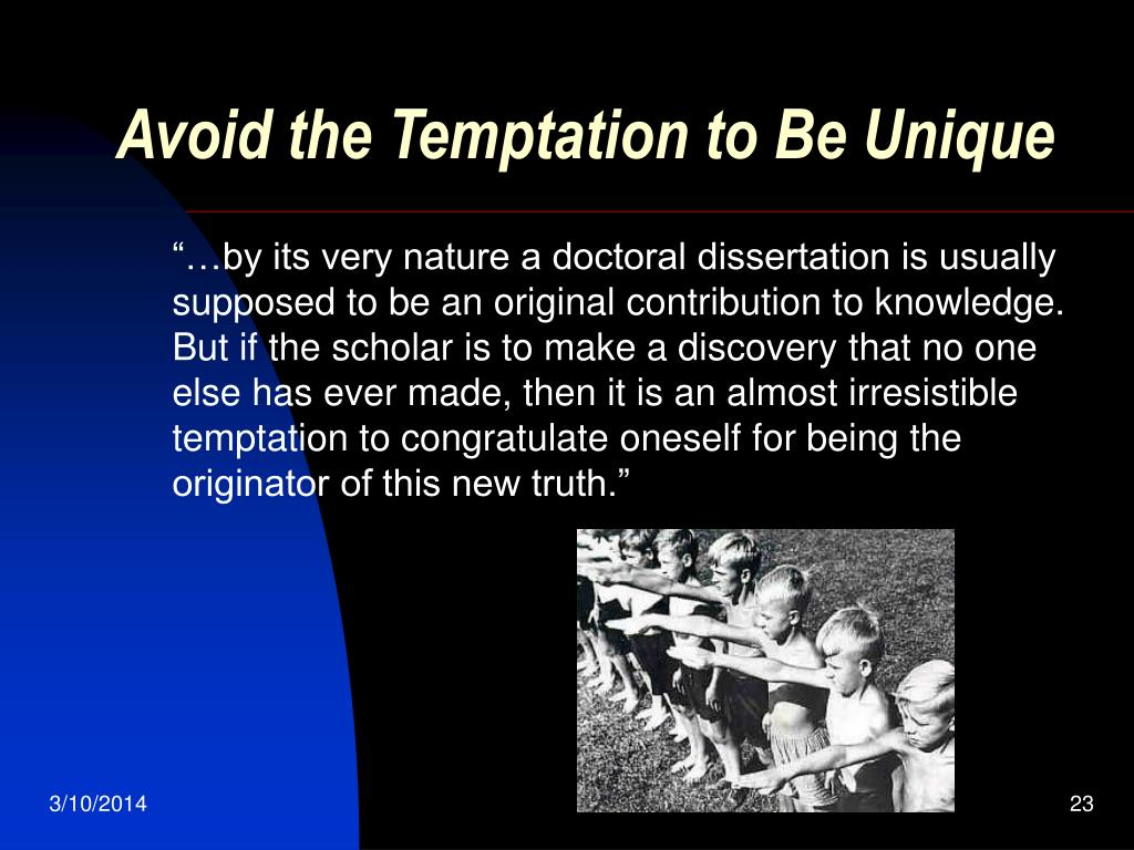 Avoid the Temptation to Be Unique