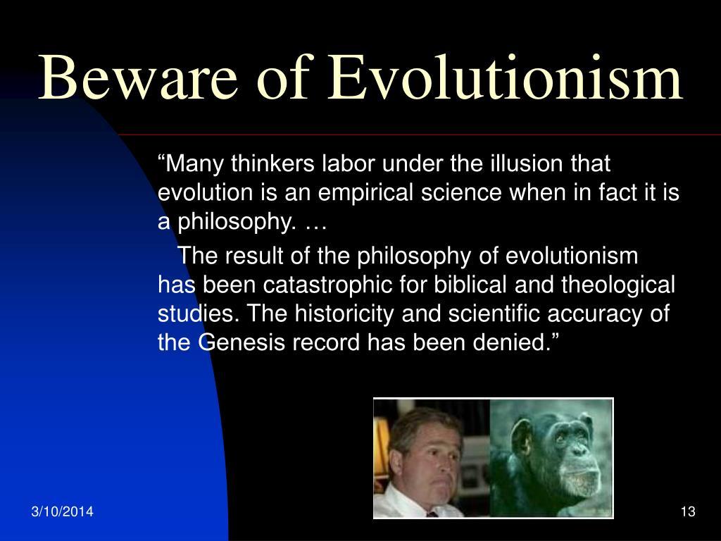 Beware of Evolutionism