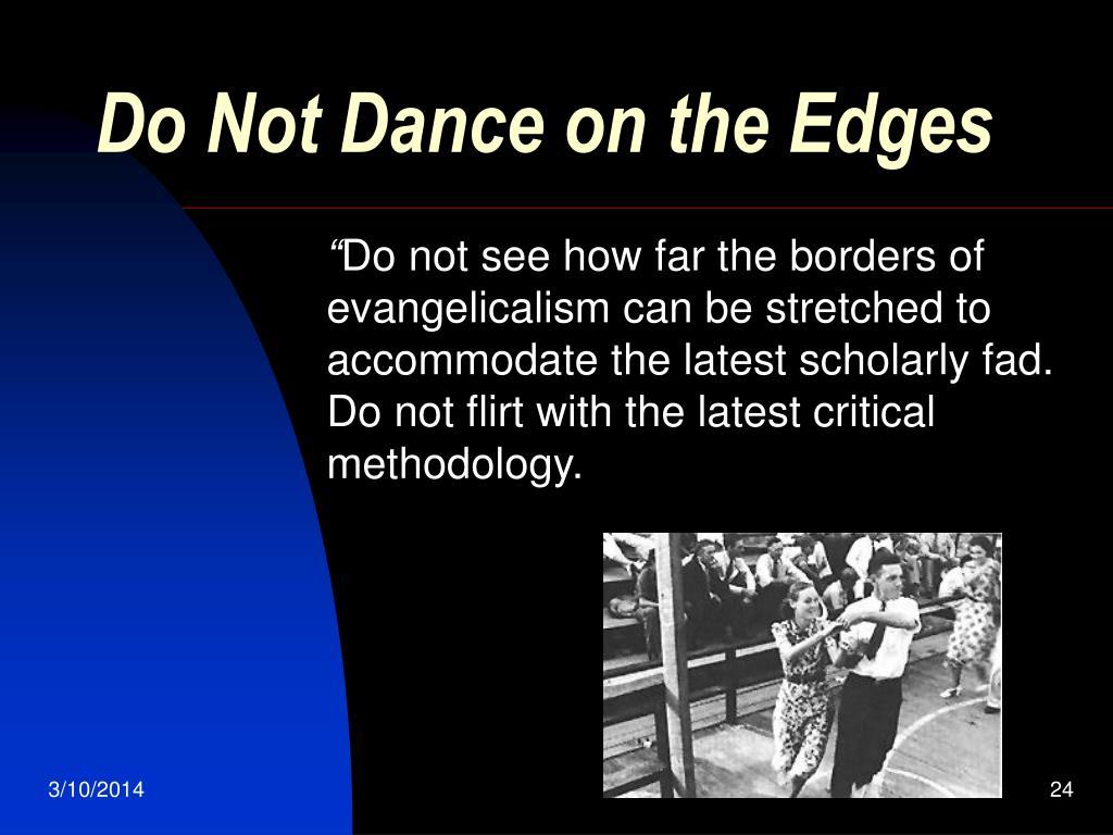 Do Not Dance on the Edges