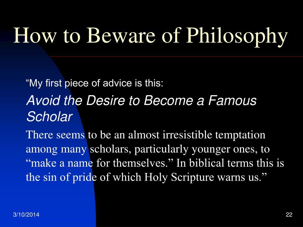 How to Beware of Philosophy