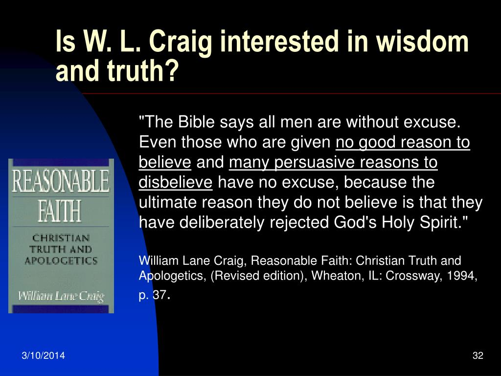 Is W. L. Craig interested in wisdom and truth?