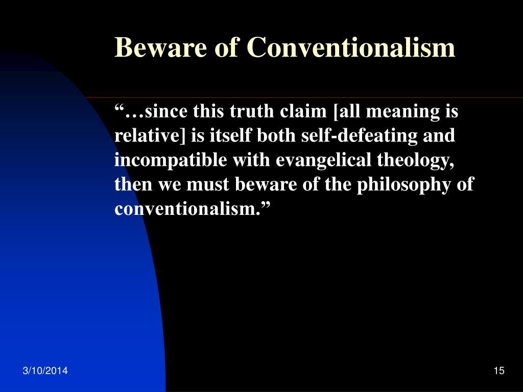 Beware of Conventionalism