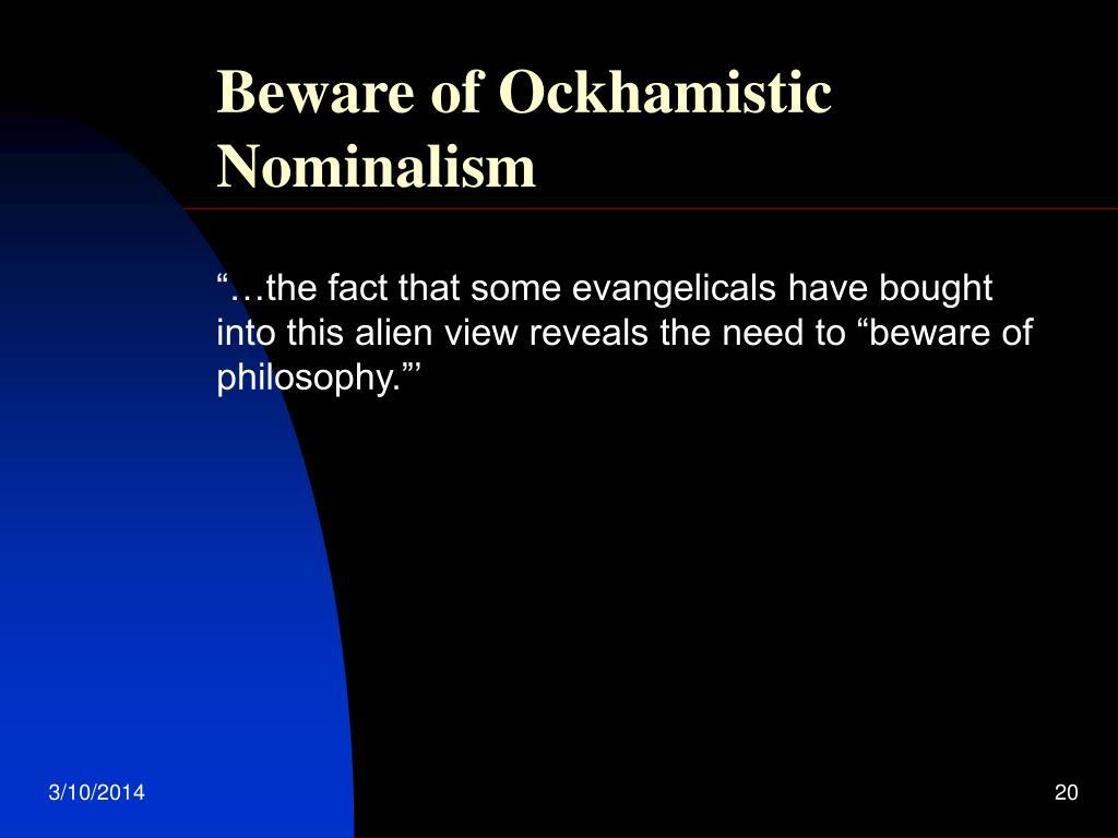 Beware of Ockhamistic Nominalism