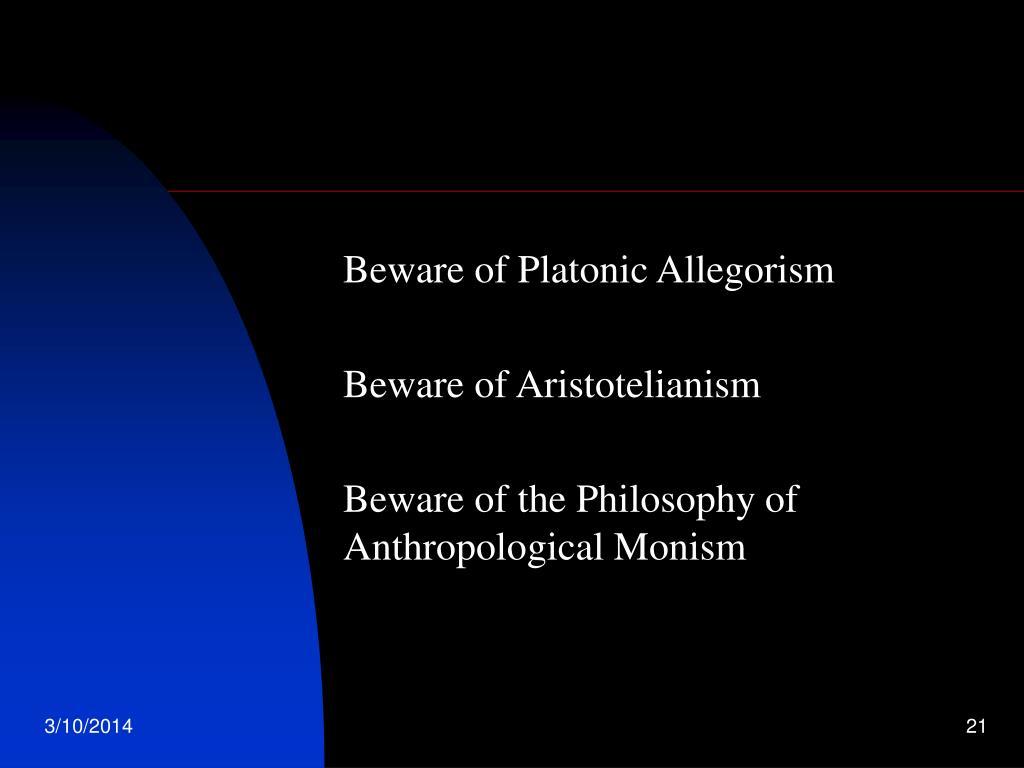 Beware of Platonic Allegorism