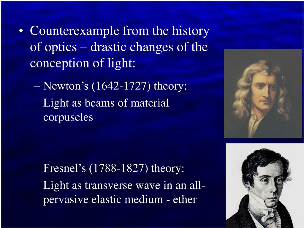 Counterexample from the history of optics – drastic changes of the conception of light: