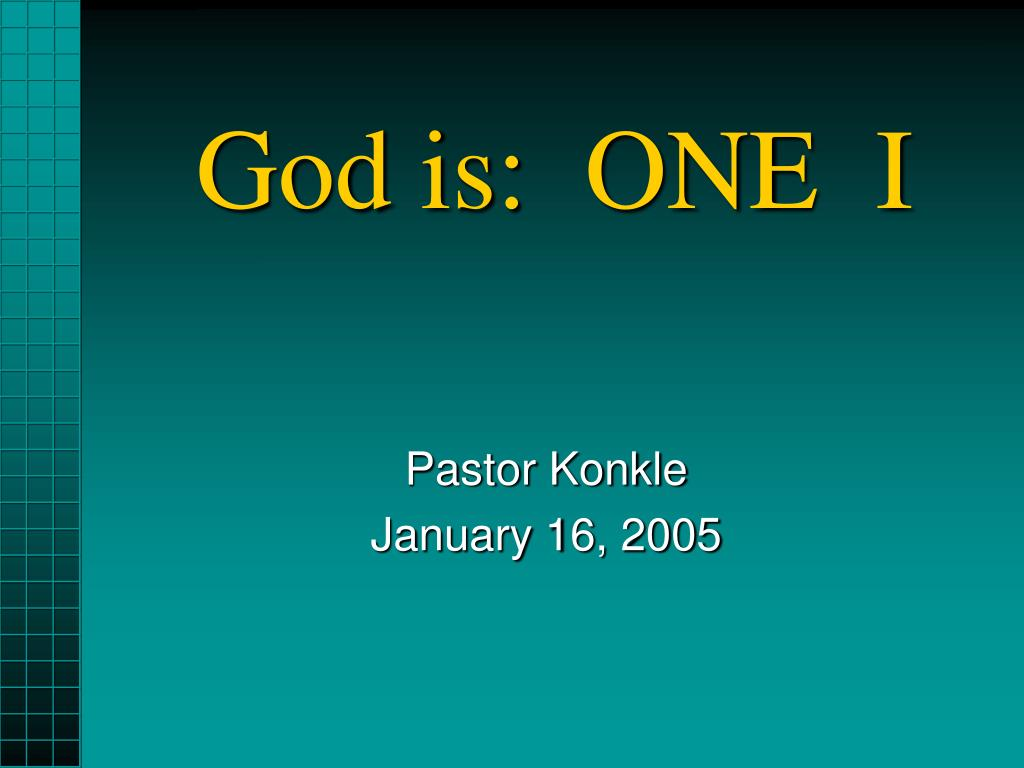 God is:  ONE  I