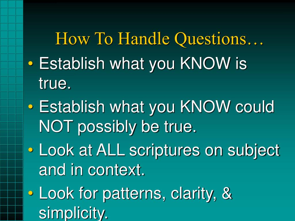 How To Handle Questions…