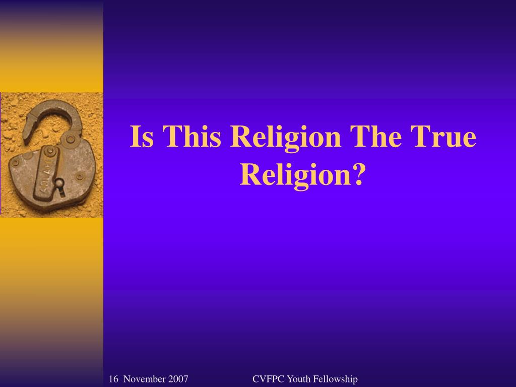 is this religion the true religion