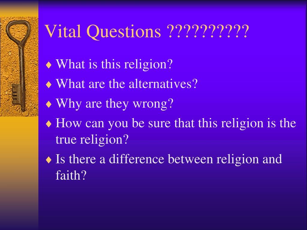 Vital Questions ??????????