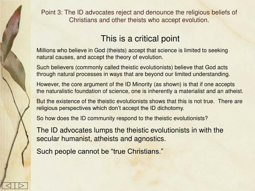 Point 3: The ID advocates reject and denounce the religious beliefs of Christians and other theists who accept evolution.