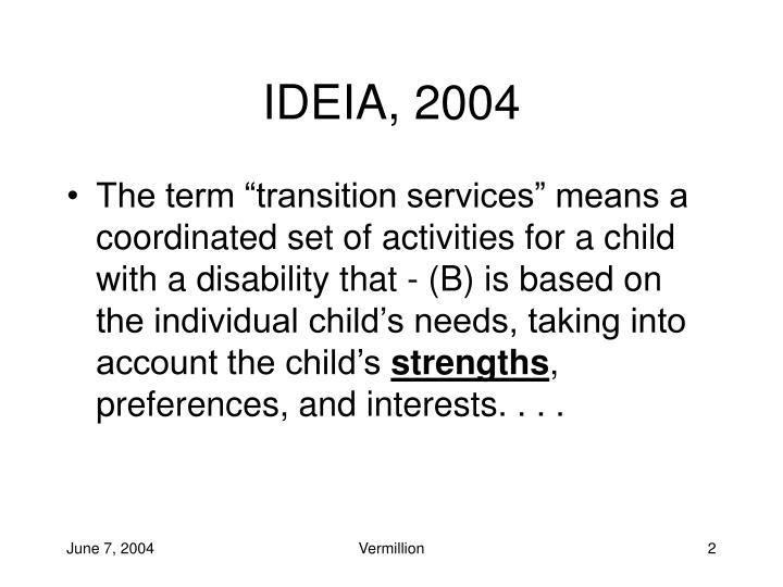 IDEIA, 2004