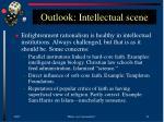 outlook intellectual scene