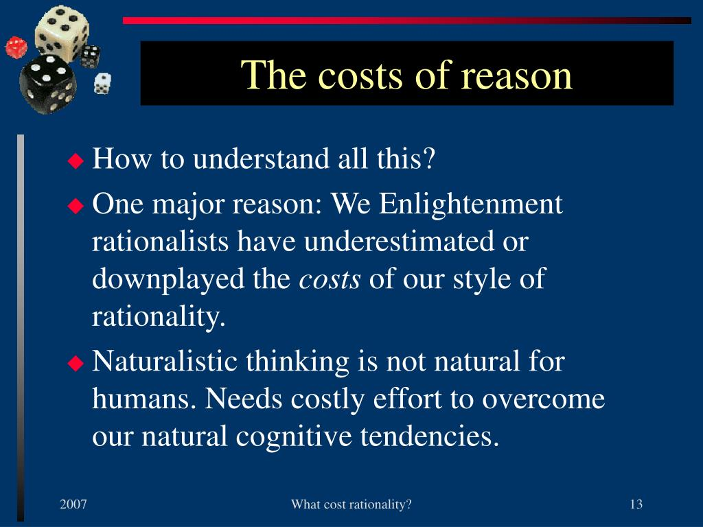 The costs of reason