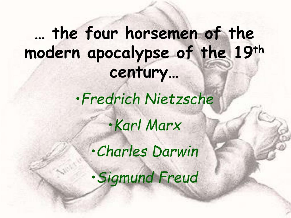 … the four horsemen of the modern apocalypse of the 19