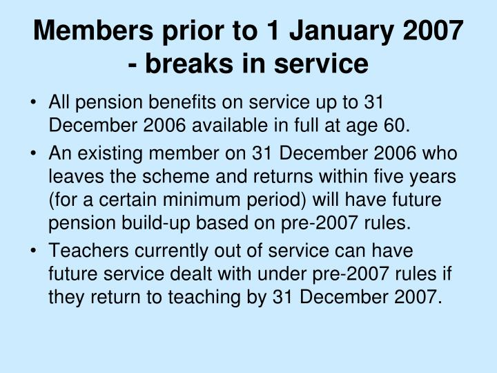 Members prior to 1 January 2007 - breaks in service