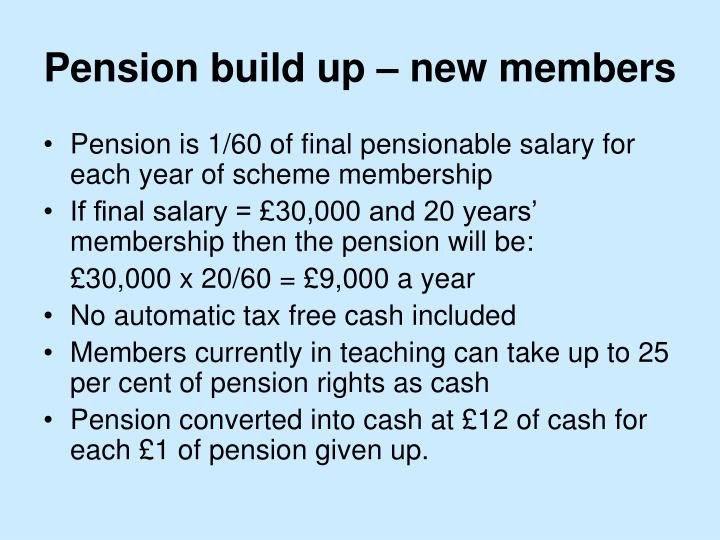 Pension build up – new members