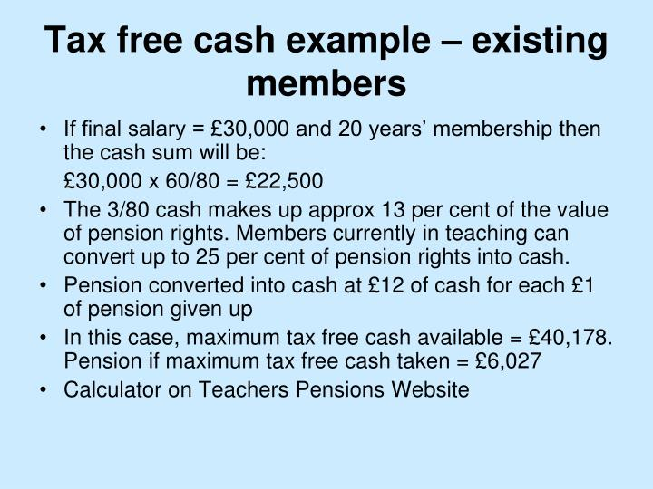 Tax free cash example – existing members