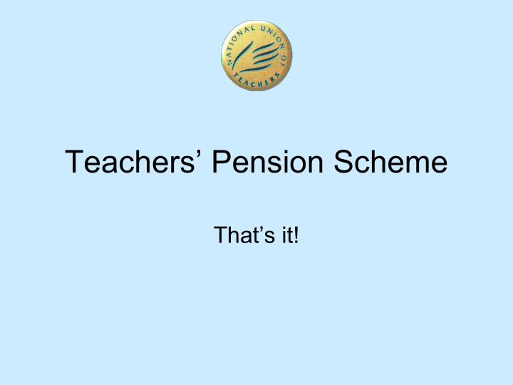Teachers' Pension Scheme