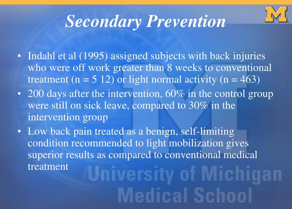 Indahl et al (1995) assigned subjects with back injuries who were off work greater than 8 weeks to conventional treatment (n = 5 12) or light normal activity (n = 463)