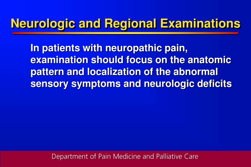 Neurologic and Regional Examinations
