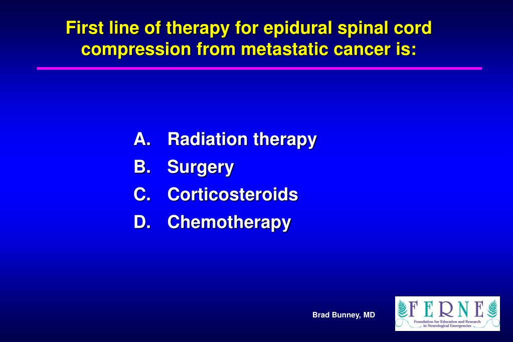 First line of therapy for epidural spinal cord compression from metastatic cancer is: