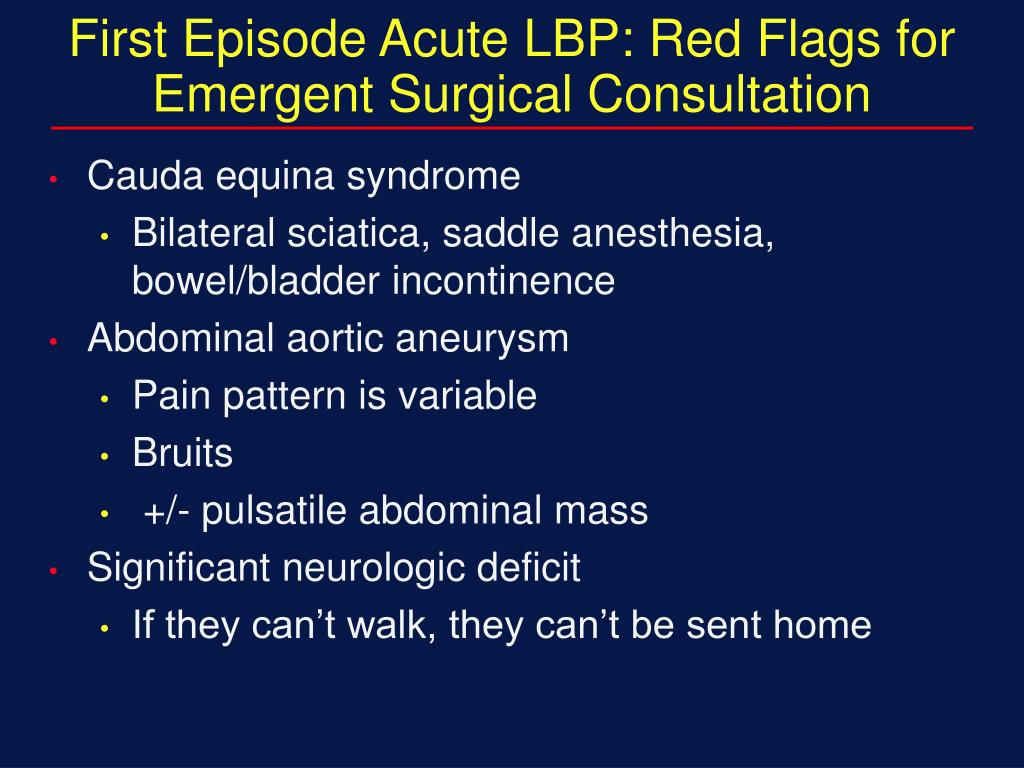 First Episode Acute LBP: Red Flags for Emergent Surgical Consultation