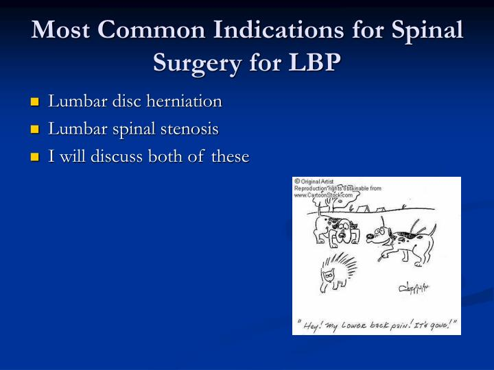 Most common indications for spinal surgery for lbp