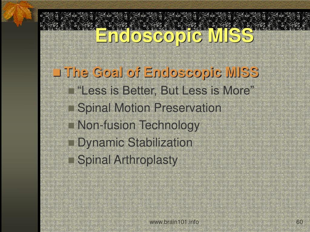 Endoscopic MISS