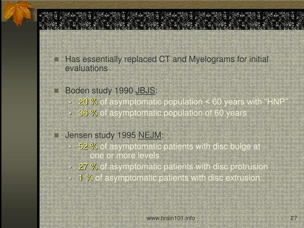 Has essentially replaced CT and Myelograms for initial evaluations