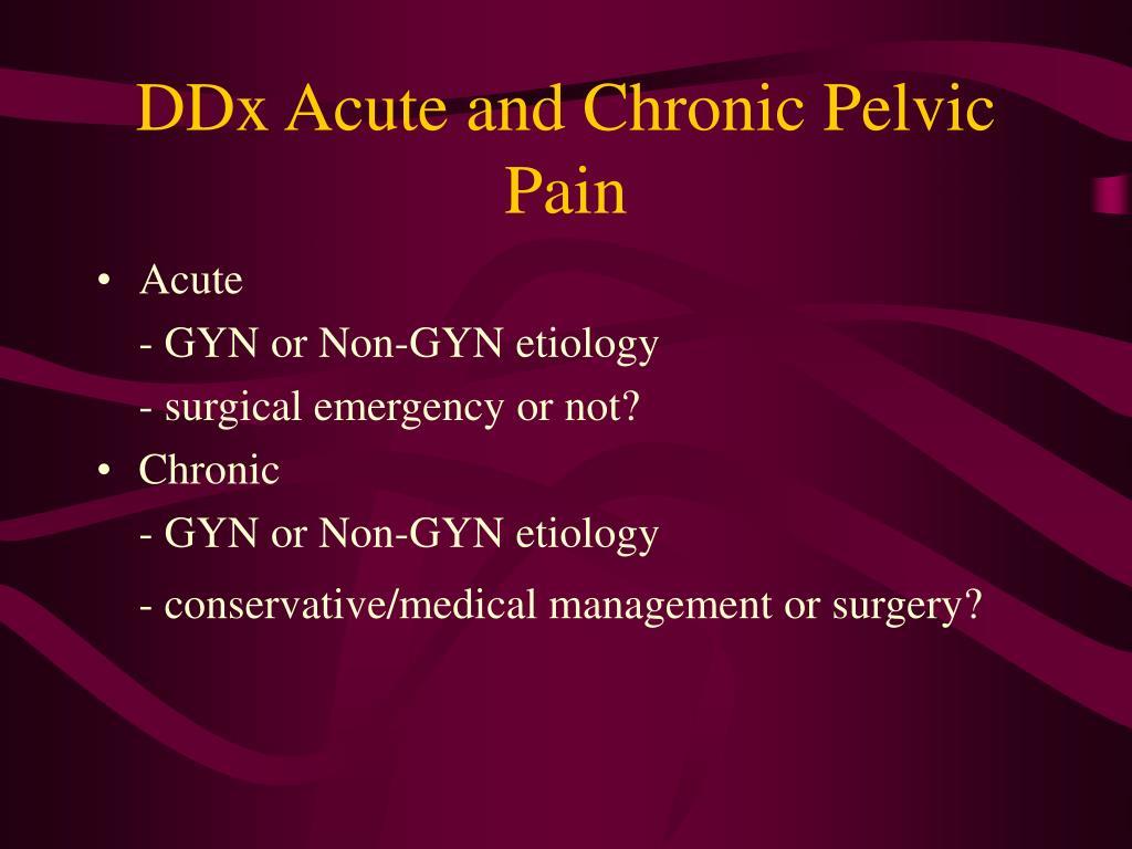 DDx Acute and Chronic Pelvic Pain