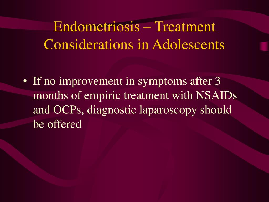 Endometriosis – Treatment Considerations in Adolescents