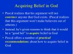 acquiring belief in god