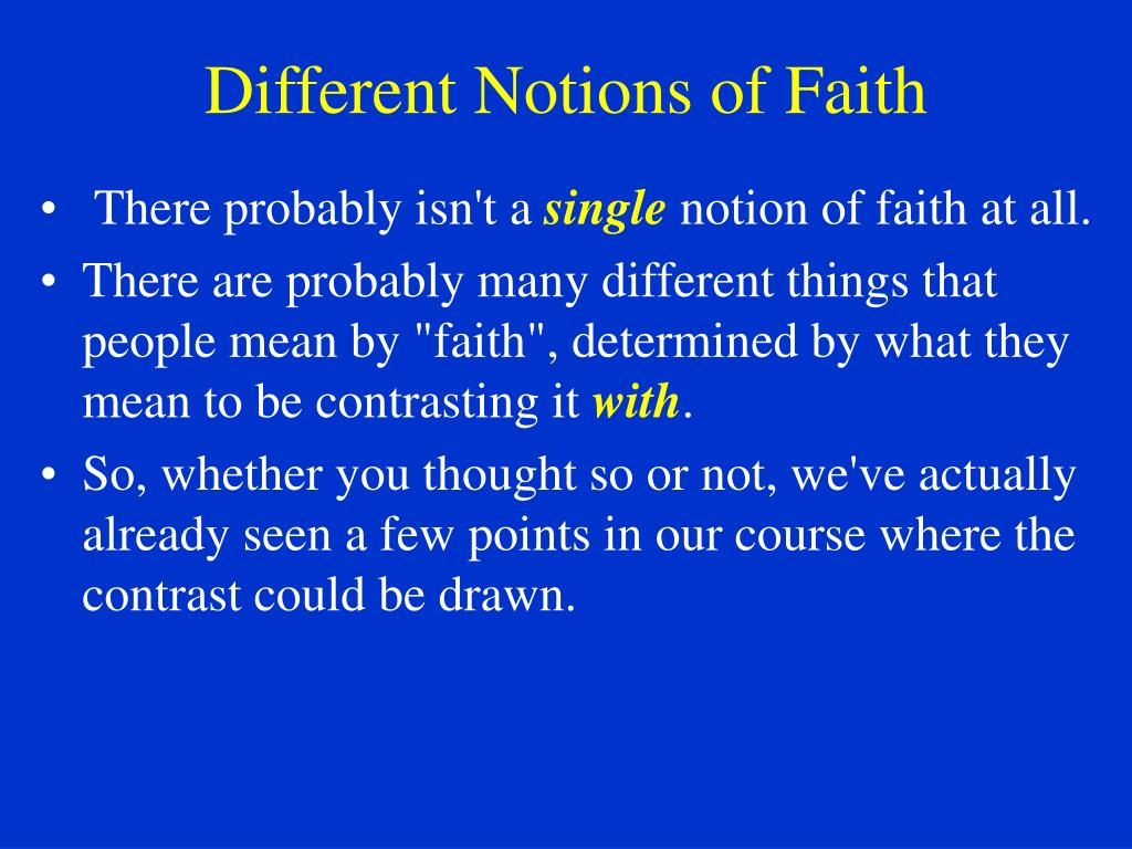 Different Notions of Faith