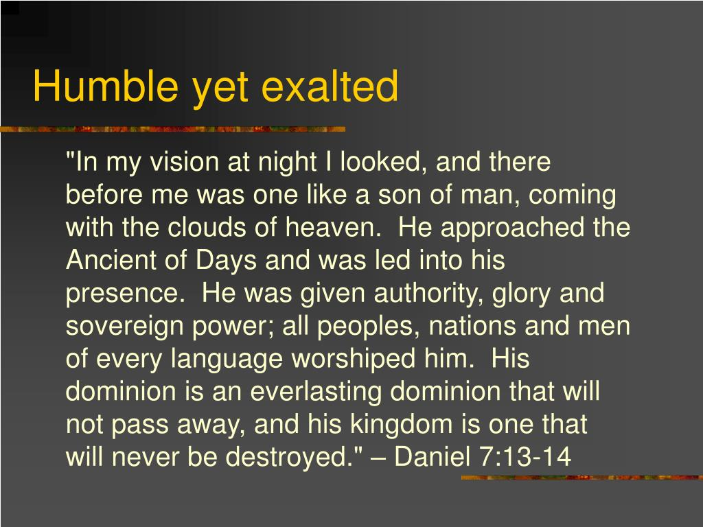 Humble yet exalted
