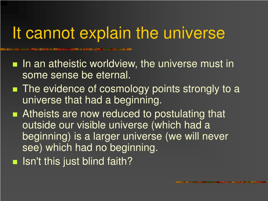 It cannot explain the universe