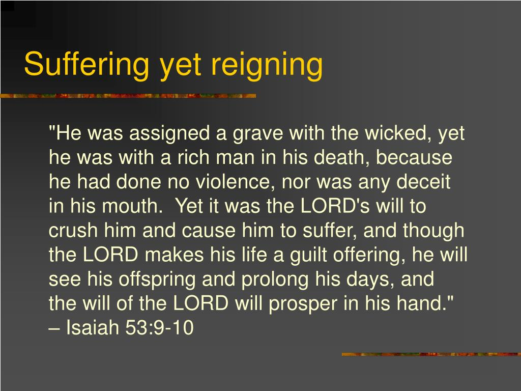 Suffering yet reigning