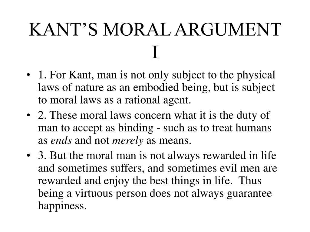 KANT'S MORAL ARGUMENT I