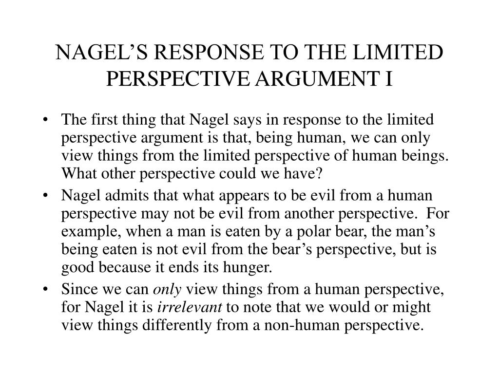 NAGEL'S RESPONSE TO THE LIMITED PERSPECTIVE ARGUMENT I